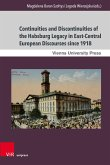 Continuities and Discontinuities of the Habsburg Legacy in East-Central European Discourses since 1918