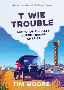 T wie Trouble - Moore, Tim