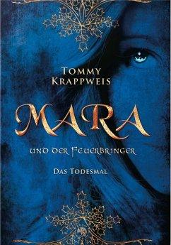 Mara und der Feuerbringer - Todesmal - Krappweis, Tommy