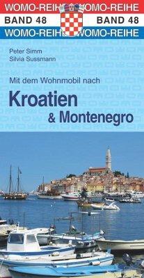 Mit dem Wohnmobil nach Kroatien und Montenegro - Simm, Peter; Sussmann, Silvia