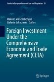 Foreign Investment Under the Comprehensive Economic and Trade Agreement (CETA) (eBook, PDF)