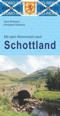 Mit dem Wohnmobil nach Schottland - Rohland, Uwe; Rohland, Annegret