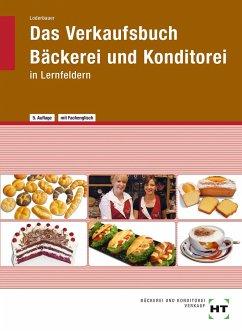 Das Verkaufsbuch Bäckerei und Konditorei - Loderbauer, Josef