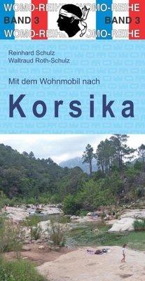Mit dem Wohnmobil nach Korsika - Schulz, Reinhard;Roth-Schulz, Waltraud