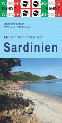 Mit dem Wohnmobil nach Sardinien - Schulz, Reinhard; Roth-Schulz, Waltraud