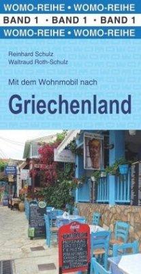 Mit dem Wohnmobil nach Griechenland - Schulz, Reinhard;Roth-Schulz, Waltraud