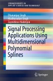 Signal Processing Applications Using Multidimensional Polynomial Splines (eBook, PDF)