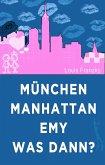 München-Manhattan-Emy-was dann (eBook, ePUB)
