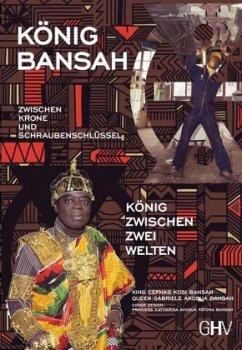Zwischen Krone und Schraubenschlüssel - Bansah, Cephas Kosi; Bansah, Gabriele Akosua