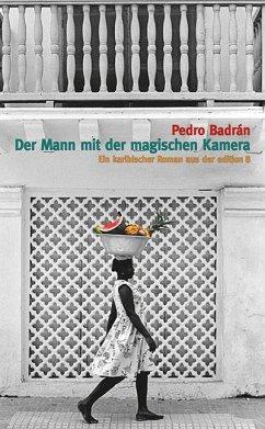Der Mann mit der magischen Kamera - Badrán, Pedro