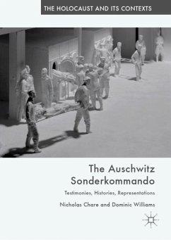 The Auschwitz Sonderkommando - Chare, Nicholas; Williams, Dominic