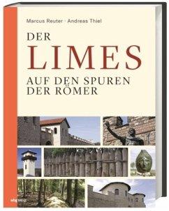 Der Limes - Reuter, Marcus; Thiel, Andreas