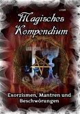 Magisches Kompendium - Exorzismen, Mantren und Beschwörungen (eBook, ePUB)