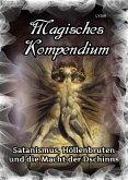 Magisches Kompendium - Satanismus, Höllenbruten und die Macht der Dschinns (eBook, ePUB)