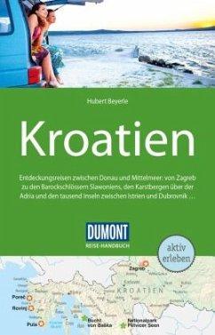 DuMont Reise-Handbuch Reiseführer Kroatien - Beyerle, Hubert