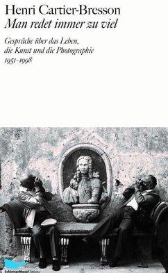 Man redet immer zu viel - Cartier-Bresson, Henri