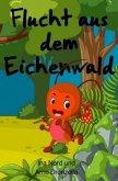 Flucht aus dem Eichenwald