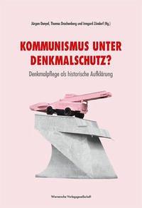 Kommunismus unter Denkmalschutz?