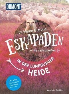 52 kleine und große Eskapaden in der Lüneburger Heide - Schlüter, Alexandra