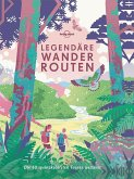 Lonely Planet Legendäre Wanderrouten