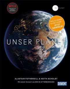 DuMont Bildband Unser Planet - Our Planet - Fothergill, Alastair; Scholey, Keith
