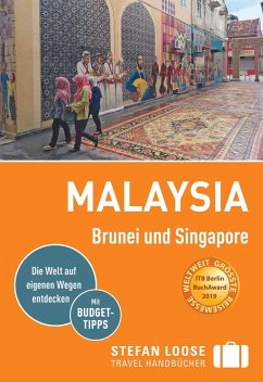 Stefan Loose Reiseführer Malaysia, Brunei und Singapore - Loose, Renate; Loose, Stefan; Loose, Mischa; Jacobi, Moritz