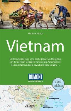 DuMont Reise-Handbuch Reiseführer Vietnam - Petrich, Martin H.