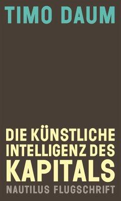 Die Künstliche Intelligenz des Kapitals - Daum, Timo