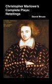Christopher Marlowe's Complete Plays: Retellings (eBook, ePUB)