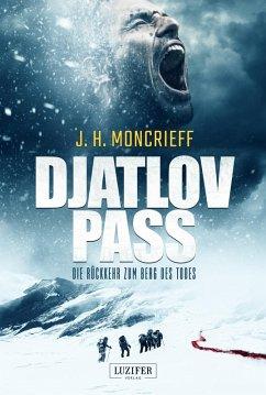 DJATLOV PASS - Die Rückkehr zum Berg des Todes (eBook, ePUB) - Moncrieff, J. H.