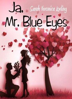 Ja, Mr. Blue Eyes (eBook, ePUB) - Lovling, Sarah Veronica