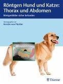 Röntgen Hund und Katze: Thorax und Abdomen (eBook, ePUB)