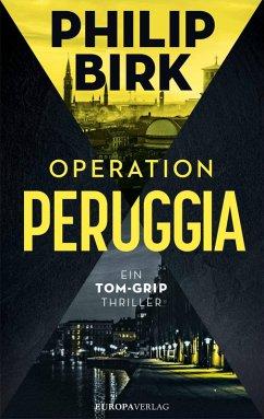 Operation Peruggia / Tom Grip Bd.1 (eBook, ePUB) - Birk, Philip