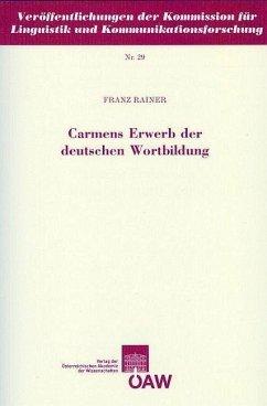 Carmens Erwerb der deutschen Wortbildung (eBook, PDF) - Rainer, Franz