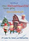 Wenn Weihnachtswichtel tanzen gehen - 24 Lieder für Advent und Weihnachten (eBook, PDF)