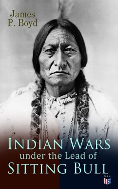 Indian Wars under the Lead of Sitting Bull (eBook, ePUB)