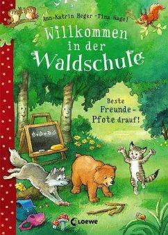 Beste Freunde - Pfote drauf! / Willkommen in der Waldschule Bd.1