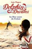 Im Meer wartet die Freiheit / Dolphin Dreams Bd.4 (eBook, ePUB)