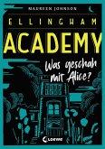 Was geschah mit Alice? / Ellingham Academy Bd.1 (eBook, ePUB)