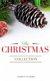 The Christmas Collection: All Of Your Favourite Classic Christmas Stories, Novels, Poems, Carols in One Ebook (eBook, ePUB)
