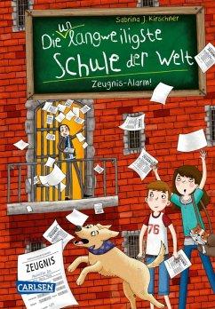 Zeugnis-Alarm! / Die unlangweiligste Schule der Welt Bd.4 (eBook, ePUB) - Kirschner, Sabrina J.