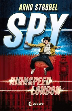 Highspeed London / SPY Bd.1 (eBook, ePUB) - Strobel, Arno