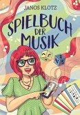 Spielbuch der Musik (eBook, ePUB)