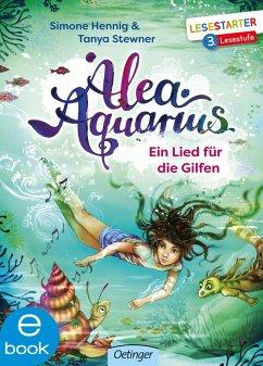 Ein Lied für die Gilfen / Alea Aquarius Erstleser Bd.2 (eBook, ePUB) - Stewner, Tanya; Hennig, Simone