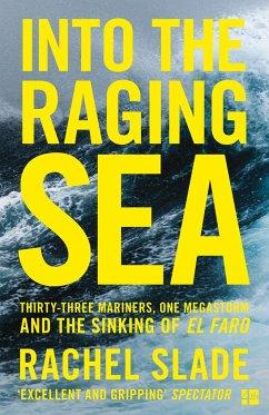 Into the Raging Sea - Slade, Rachel