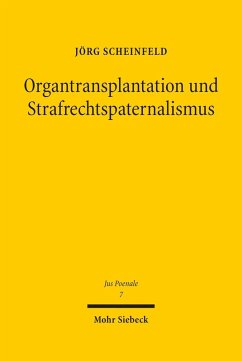 Organtransplantation und Strafrechtspaternalismus (eBook, PDF) - Scheinfeld, Jörg