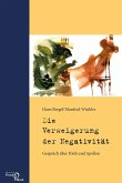 Die Verweigerung der Negativität (eBook, PDF)