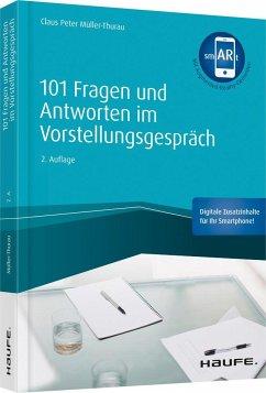101 Fragen und Antworten im Vorstellungsgespräch - inkl. Augmented- Reality-App - Müller-Thurau, Claus Peter