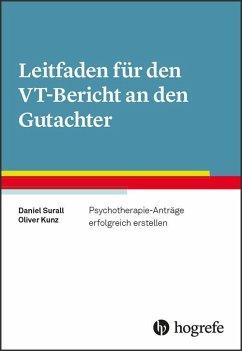 Leitfaden für den VT-Bericht an den Gutachter - Surall, Daniel; Kunz, Oliver