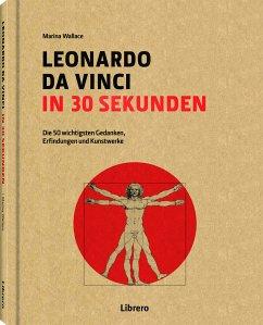 Leonardo Da Vinci in 30 Sekunden - Wallace, Marina